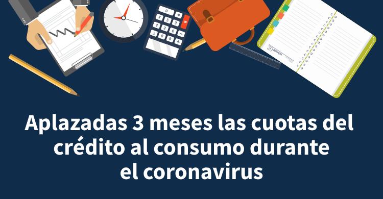 Aplazadas 3 meses las cuotas del crédito al consumo durante el coronavirus