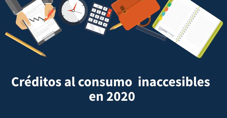 Créditos al consumo inaccesibles en 2020