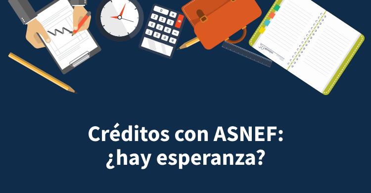 Créditos con ASNEF: ¿hay esperanza?