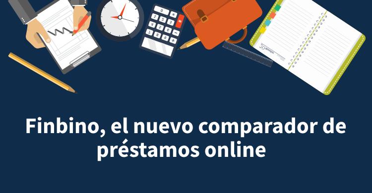 Finbino, el nuevo comparador de préstamos online