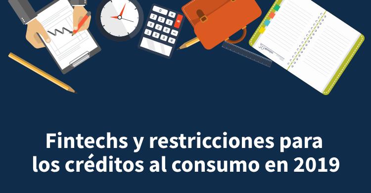 Fintechs y restricciones para los créditos al consumo en 2019
