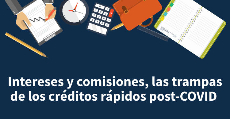 Intereses y comisiones, las trampas de los créditos rápidos post-COVID