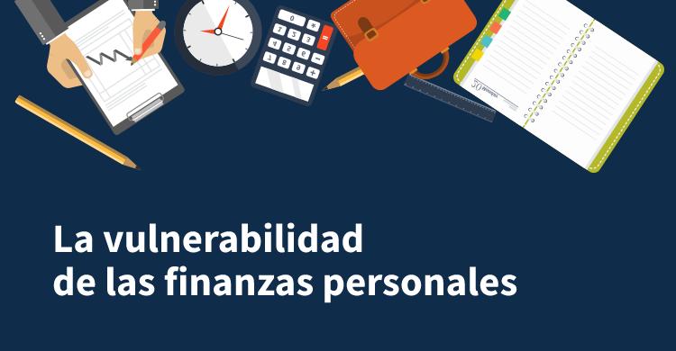 La vulnerabilidad de las finanzas personales: cómo entrenar a tu credito