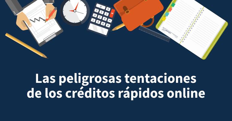 Las peligrosas tentaciones de los créditos rápidos online