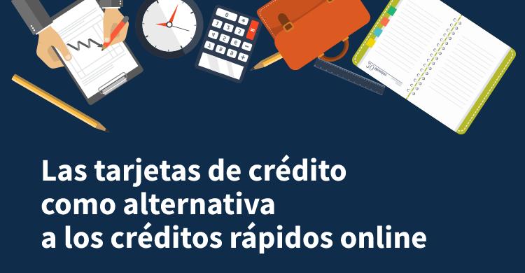 Las tarjetas de crédito como alternativa a los créditos rápidos online