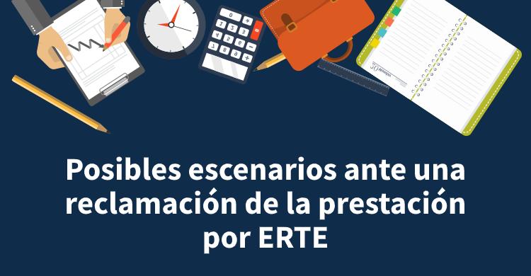 Posibles escenarios ante una reclamación de la prestación por ERTE