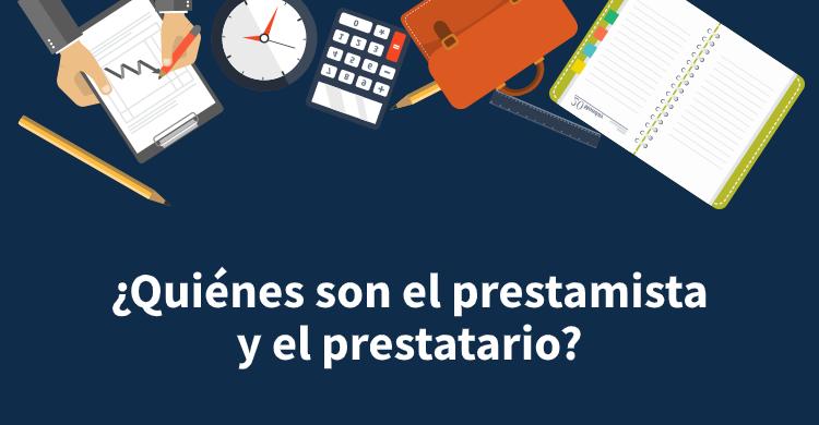 ¿Quiénes son el prestamista y el prestatario?