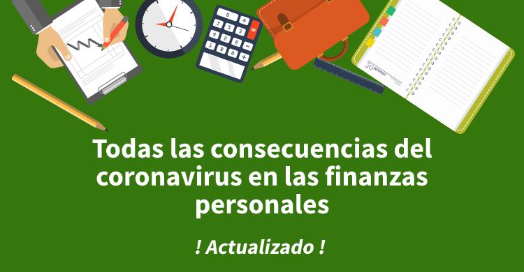 Todas las consecuencias del coronavirus en las finanzas personales (Actualizado)