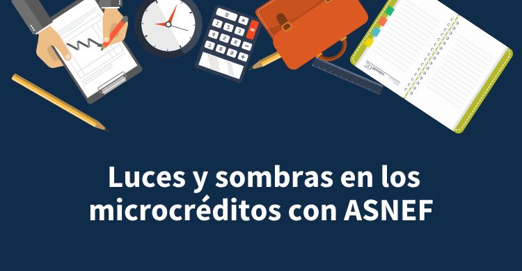 Luces y sombras en los microcréditos con ASNEF